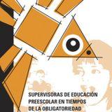 SUPERVISORAS DE EDUCACIÓN PREESCOLAR EN TIEMPOS DE LA OBLIGATORIEDAD.  CASO DF.