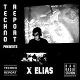 Techno Report - Episodio 054 (X Elias DJ Set) (09/06/2019)