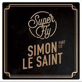 Superfly #75 - Simon LeSaint Part 1-2 (3-11-2017)