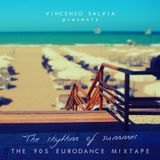 "Vincenzo Salvia presents ""The Rhythm of Summer"" The 90s Eurodance Mixtape"