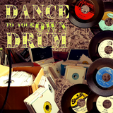 Dance To Your Own Drum Vol. 1