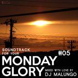 Monday Glory #05