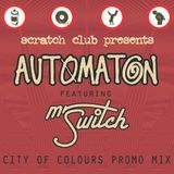 automaton - city of colours promo mix (featuring mr switch - world dj champion)