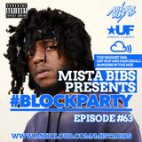 Mista Bibs - #BlockParty Episode 63 (Current R&B and Hip Hop) Follow me on Twitter @MistaBibs
