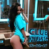 CLUB MUSIC ♦ Best of Popular Club Dance House Remixes Mashups Melbourne Bounce Mix ♦ 15-02-17