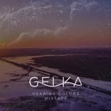 Gelka - Hearing Colors Mixtape
