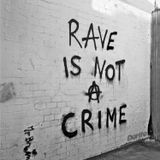 RAVE IS NOT A CRIME