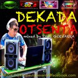DEKADA OTSENTA mixed by PAUL GUEVARRA
