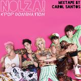 Nolza! Kpop Domination #5 - Mixtape by Carol Santos