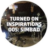 Turned On Inspirations 005: Simbad