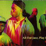 All That Jazz, rhythm and the Hip-Hop Blues (on slipmatt's feet be air 90's shoes)