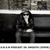 Smooth (Viper Recordings - Slovenia) @ GRAM Agency Podcast Volume #36 (27.02.2015)