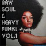 Raw Soul & Heavy Funk! Vol.1