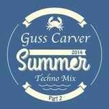 Guss Carver 's  Summer Techno mix part 2