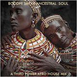 "AFRO HOUSE - ""Boddhi Satva Ancestral Soul"""