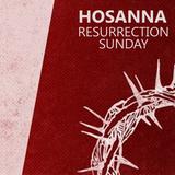 03) Hosanna, Ressurection Sunday