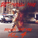 Bringin That Fire Vol. 4 (DJ Mellow Mike Coudcast)