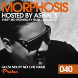 Morphosis 040 With Ashal S And No One Name (18-04-2018)