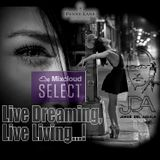 Live Dreaming, Live Living...! (SELECT)
