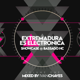 Extremadura es Electronica Showcase Volume one mixed by Ivan Chaves