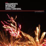 Fragments Musicaux Flottant dans l'Univers par Constellationn (part3)