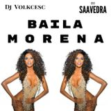 BAILA MORENA - DJ Saavedra Ft. DJ Volkcesc