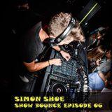 SIMON SHOE - SHOW BOUNCE EPISODE #006