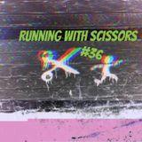 Running With Scissors #36