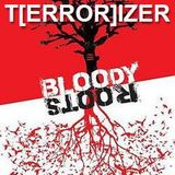 T[ERROR]IZER ☢ ROOTS BLOODY ROOTS!