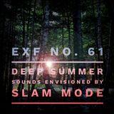 Slam Mode - Sedation in Noise Exploratory Files #61 - Deep Summer