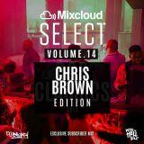 Mixcloud Select Volume.14 // Chris Brown Edition // Instagram: djblighty
