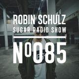Robin Schulz | Sugar Radio 085