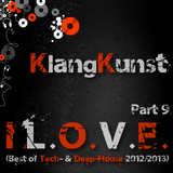 KlangKunst - I L.O.V.E. (Best of Deep- & Tech-House 2012-2013) Part 9