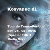 Kosvanec dj. - Tour de TrancePerfect xxt vol.08-2015 (Special FUN 1 Radio Mix)
