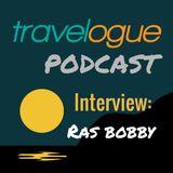 Travelogue Podcast | Season 3, Episode 11 | Interview: Ras Bobby