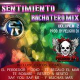 Sentimiento Bachatero Mix Vol.2 By PeligroDj (Evolution Records)