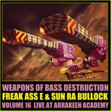 Weapons of Bass Destruction Volume 16 - Freak Ass E & Sun Ra Bullock