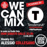 WE CAN MIX (Powered By TendenziA)!!! 13.6.2015