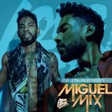 Love Ultra Radio Presents Miguel Mix 2018