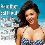 Feeling Happy #2 Best Of Vocal Deep House Music Chill Out Mixed By Regard