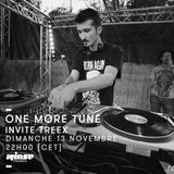One More Tune #56 - Treex Guest Mix - RINSE FR - (13.11.16)