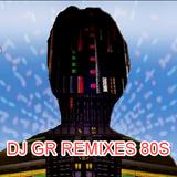 DJ GR REMIXES OF THE 80S - FANTASY