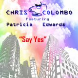 Chris Colombo Feat. Patricia Edwards - Say Yes