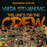 Vlada Stojanovic - This One's For The Crew (Valternativa Guest Mix)
