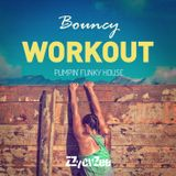 Bouncy Workout - Pumpin' Funky House Mix 2013