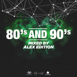 80's & 90's - Mixed By Alex Edition