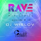 Rave Atlas Mix Series EP 010   Dj Wislov