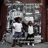 Drunken Master - Conscious & Lovers Reggae Mix - Sunday Juggling (July 2006)