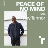 Peace of No Mind with Ray Tannor - 30 April 2018