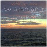 Sea, Sun & Song Pt. 4